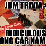 JDM Trivia #2: Ridiculously long car names