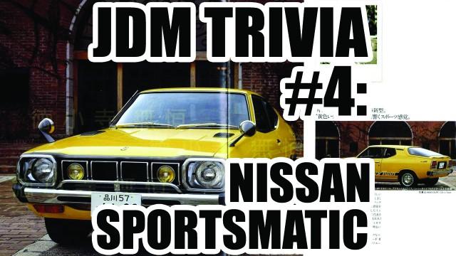 JDM Trivia #4: Nissan Sportsmatic