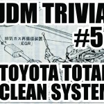 JDM Trivia #5: Toyota Total Clean System