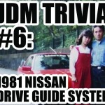 JDM Trivia #6: 1981 Nissan Drive Guide System