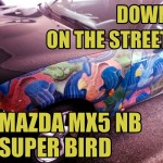 Mazda MX5 NB Super Bird [Down on the Street]