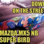 Mazda MX5 NB Super Bird [Down on the Street]