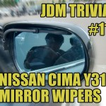 Nissan Cima Y31 Mirror Wipers [JDM Trivia #11]