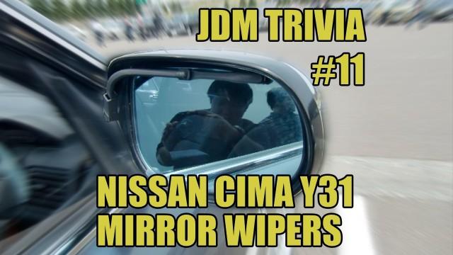 JDM Trivia #11: Nissan Cima Y31 Mirror Wipers