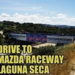 Timelapse drive to Mazda Raceway Laguna Seca
